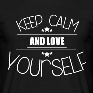 Keep Calm - Love yourself T-Shirts - Männer T-Shirt