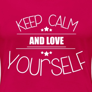 Keep Calm - Love yourself T-Shirts - Frauen Premium T-Shirt