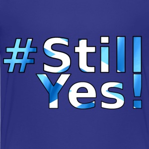 #StillYes! Shirts - Teenage Premium T-Shirt