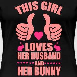 This girl loves her husband and bunny T-Shirts - Frauen Premium T-Shirt