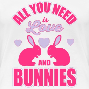 all you need is love and bunnies T-shirts - Dame premium T-shirt