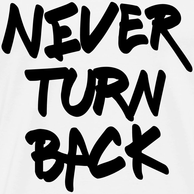 "Herren Premium T-Shirt ""Never Turn Back"""