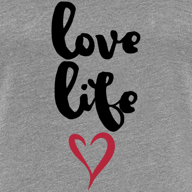 "Damen Premium T-Shirt ""Love Life"""