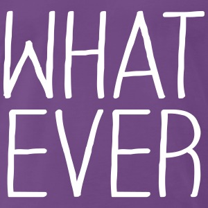 What ever Tee shirts - T-shirt Premium Homme