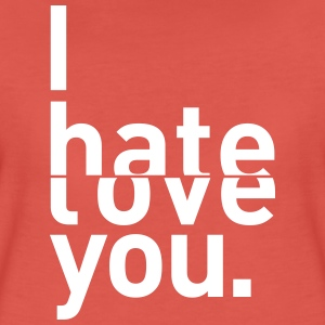 i hate love you ich liebe hasse dich T-Shirts - Frauen Premium T-Shirt