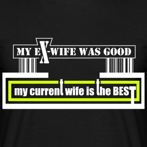 my current wife is the best by Claudia-Moda - Männer T-Shirt