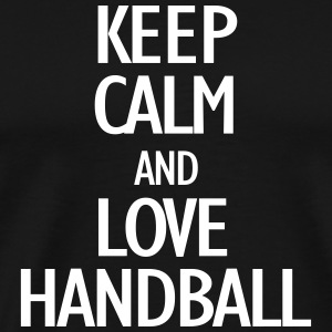 keep calm and love handball T-Shirts - Men's Premium T-Shirt