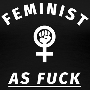 Feminist as Fuck T-Shirts - Frauen Premium T-Shirt