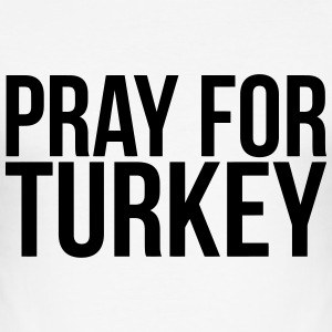 PRAY FOR THE TURKEY  T-Shirts - Men's Slim Fit T-Shirt