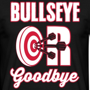Bullseye or Goodbye Tee shirts - T-shirt Homme