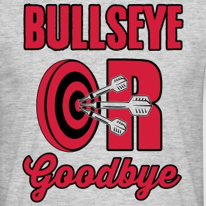 Bullseye or Goodbye T-Shirts - Men's T-Shirt