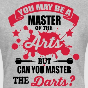 Can you master the darts T-Shirts - Women's T-Shirt