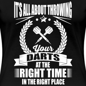 Throw your darts in the right place T-Shirts - Women's Premium T-Shirt