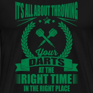 Throw your darts in the right place T-shirts - Herre premium T-shirt
