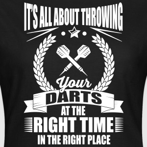 Throw your darts in the right place Camisetas - Camiseta mujer