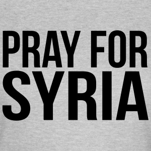 PRAY FOR SYRIA T-Shirts - Frauen T-Shirt