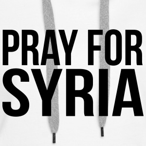 PRAY FOR SYRIA Hoodies & Sweatshirts - Women's Premium Hoodie