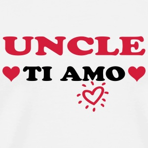 Uncle ti amo Tee shirts - T-shirt Premium Homme