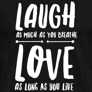 Laugh - Love T-skjorter - Premium T-skjorte for menn