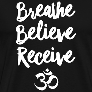 Breathe, Believe, Receive - Om T-Shirts - Men's Premium T-Shirt