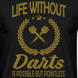Life without darts is pointless T-shirts - Mannen T-shirt