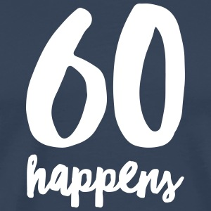 60 Happens T-Shirts - Men's Premium T-Shirt