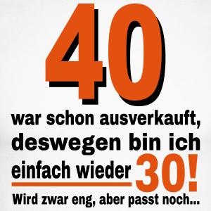 """Geburtstag T-Shirts mit """"40 war ausverkauft"""""""