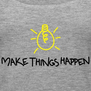 Make Things Happen - Frauen Premium Tank Top