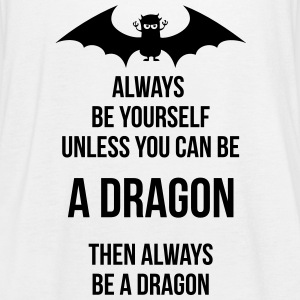 always be yourself be a dragon Tops - Women's Tank Top by Bella