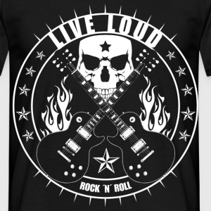 Live Loud Rock ´n´ Roll T-Shirts - Männer T-Shirt
