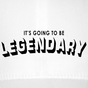 it's going to be legendary Caps & Hats - Flexfit Baseball Cap