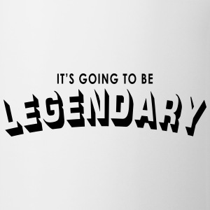 it's going to be legendary Mugs & Drinkware - Mug