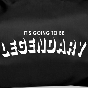 it's going to be legendary Bags & Backpacks - Duffel Bag