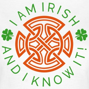 Irish And I Know It - Ornament 2C T-Shirts - Frauen T-Shirt