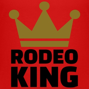 Rodeo King T-Shirts - Kinder Premium T-Shirt