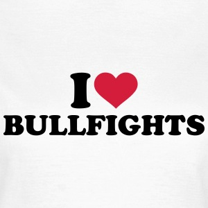 I love Bullfights T-Shirts - Frauen T-Shirt