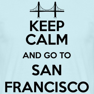Keep Calm and go to San Francisco Tee shirts - T-shirt Homme