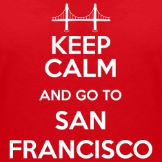 Keep Calm and go to San Francisco Tee shirts