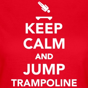 Keep calm and jump Trampoline T-Shirts - Frauen T-Shirt