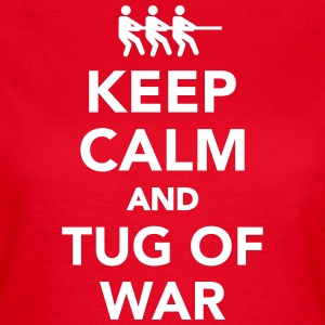 Keep calm and tug of war T-Shirts - Frauen T-Shirt