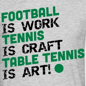 table tennis is art T-shirts - Mannen T-shirt