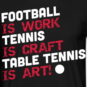 table tennis is art Camisetas - Camiseta hombre