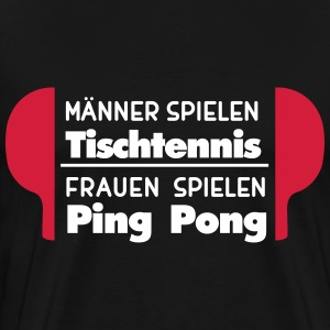 Table tennis = men, ping pong = women T-Shirts - Men's Premium T-Shirt