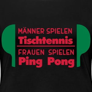 Table tennis = men, ping pong = women T-Shirts - Women's Premium T-Shirt