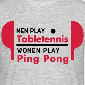 men play table tennis women play ping pong T-Shirts - Männer T-Shirt