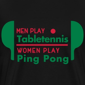 men play table tennis women play ping pong Tee shirts - T-shirt Premium Homme
