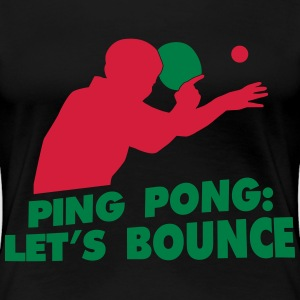 ping pong let's bounce T-shirts - Dame premium T-shirt