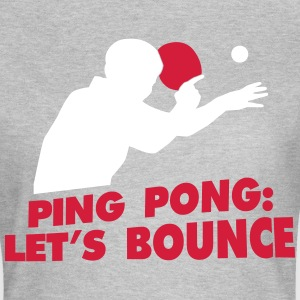 ping pong let's bounce T-shirts - Vrouwen T-shirt