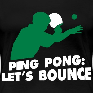 ping pong let's bounce T-shirts - Vrouwen Premium T-shirt