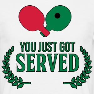 you just got served T-Shirts - Men's T-Shirt